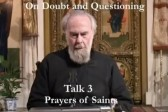 Metropolitan Anthony Bloom – Doubt and Questioning Series – 3 – Experience Of Saints In Prayers