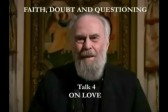 VIDEO: Metropolitan Anthony Bloom – Doubt and Questioning Series – 4 – On Love