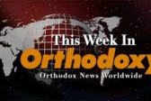 "OCN Launches ""This Week in Orthodoxy"""