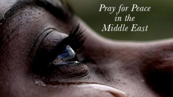 We ask your prayers for peace and healing in the Middle East