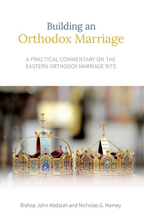 "SVS Press releases ""Building an Orthodox Marriage"" by Antiochian Bishop John"