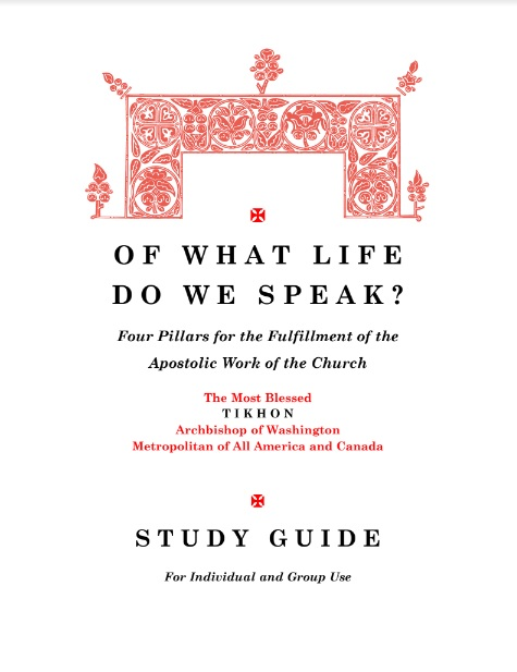 "Study Guide for Metropolitan Tikhon's ""Of What Life Do We Speak?"" Now Available Online"